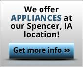 We offer appliances at our Spencer, IA location! Get more info.