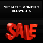 Michael's Monthly Blowouts