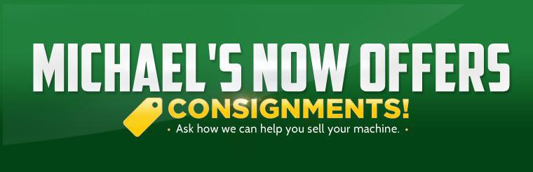 Michael's now offers consignments! Ask how we can help you sell your machine.