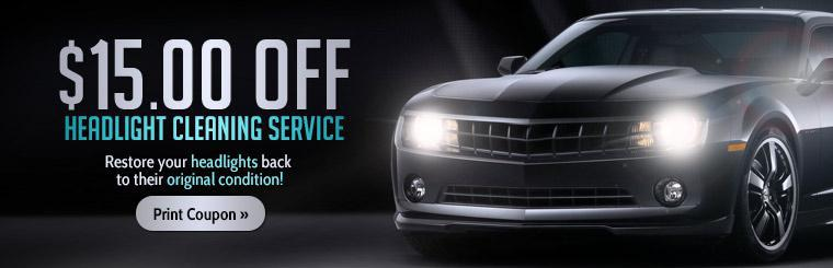 Restore your headlights back to their original condition with $15.00 off headlight cleaning service. Click here for the coupon.