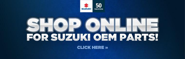 Click here to shop online for Suzuki OEM parts.