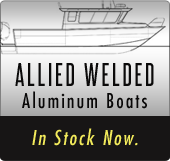 Allied Welded Aluminum Boats in stock now.