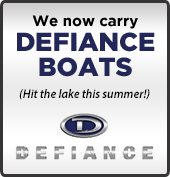We now carry Defiance Boats. Hit the lake this summer!