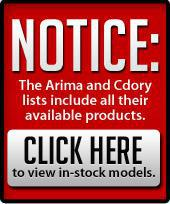 NOTICE: The Arima and Cdory lists include all their available products. Click here to view in-stock models.