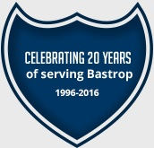 Celebrating 20 years of serving Bastrop 1996-2016