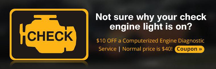 Not sure why your check engine light is on? Get $10 off a computerized engine diagnostic service! Click here for the coupon.