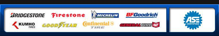 We proudly carry products from Bridgestone, Firestone, Michelin®, BFGoodrich®, Kumho, Goodyear, Continental, and General. Our technicians are ASE certified.