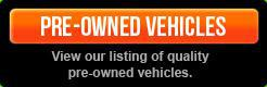 Pre-Owned Vehicles: View our listing of quality pre-owned vehicles.