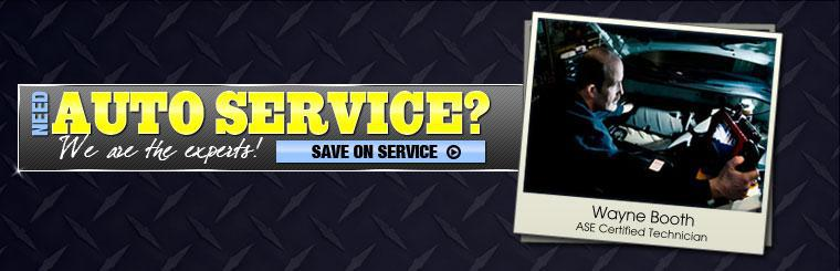 Need Auto Service? We are the experts! Click here to save on service.