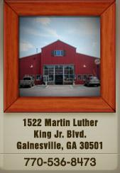 Our store is located at 1522 Martin Luther King Jr. Boulevard in Gainesville, Georgia. Call us at 770-536-8473.