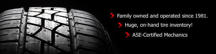 Family owned and operated since 1981. ASE-Certified Mechanics. Huge, on-hand tire inventory!