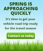 Spring is approaching quickly. It's time to get your vehicle road trip ready for the travel season. Contact us today.