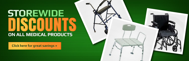 Get storewide discounts on all medical products! Click here to shop online.