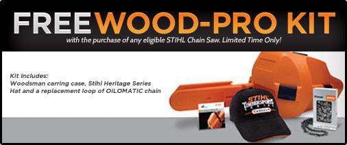 Free Wood-Pro Kit with the purchase of any eligible STIHL Chain Saw.