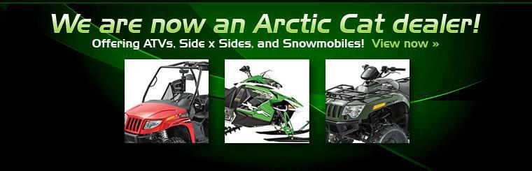 We are now an Arctic Cat dealer, offering ATVs, side x sides, and snowmobiles! Click here to view our selection.