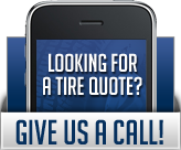 Looking for a tire quote? Give us a call!