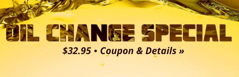 $32.95 Oil Change Special: Click here to print the coupon.