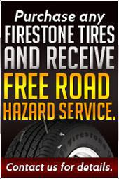 Purchase any Firestone tires and receive free Road Hazard Service. Contact us for details.