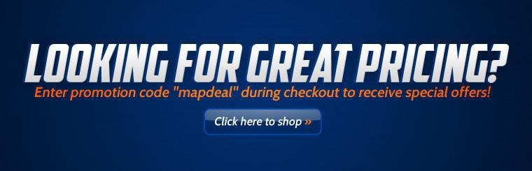 Enter promotion code ''mapdeal'' during checkout to receive special offers! Click here to shop online.