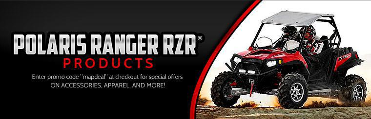 Enter promo code ''mapdeal'' at checkout for special offers on Polaris Ranger RZR® accessories, apparel, and more! Click here to shop online.