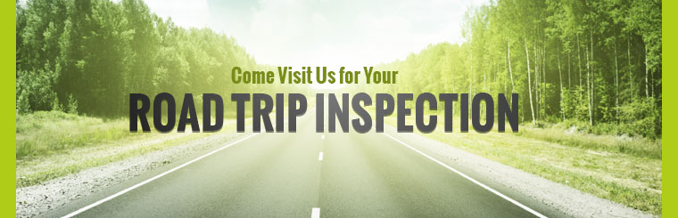 Come visit us for your road trip inspection!
