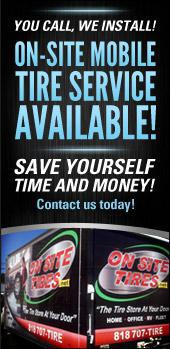 On-site mobile tire service is available! Save yourself time and money. Contact us today!