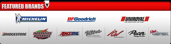 We offer products from Michelin®, BFGoodrich®, Uniroyal®, Bridgestone, Interstate Batteries, AmsOil, Ultra Wheel, ICW, Pacer, and Dick Cepek.