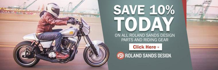Save 10% today on all Roland Sands Design parts and riding gear!