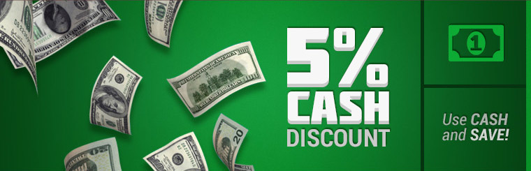 Use cash and get a 5% cash discount! Click here to contact us.