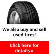 We also buy and sell used tires! Click here for details