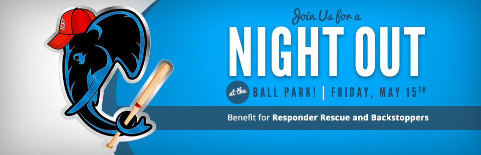 Join us for a night out at the ball park on Friday, May 15th! This is a benefit for Responder Rescue and Backstoppers. Click here for details.