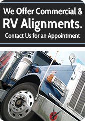 We offer Commercial & RV Alignments. Contact Us for an appointment