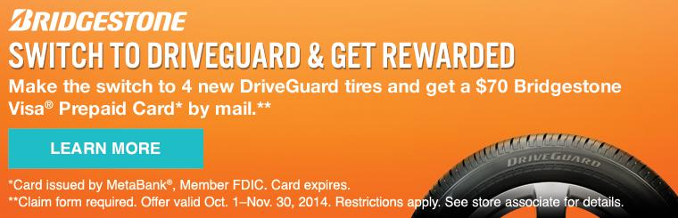 Make the switch to 4 new DriveGuard tires and get a $70 Bridgestone Visa® prepaid card by mail.