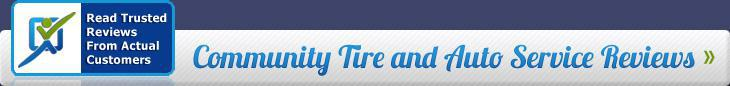 Community Tire and Auto Service Reviews. Read trusted reviews from actual customers.