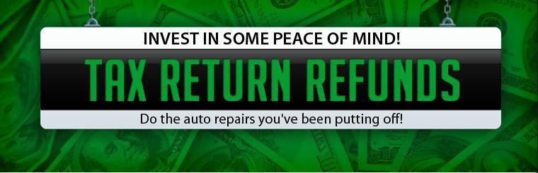 Tax Refund Time: Do the auto repairs you've been putting off!