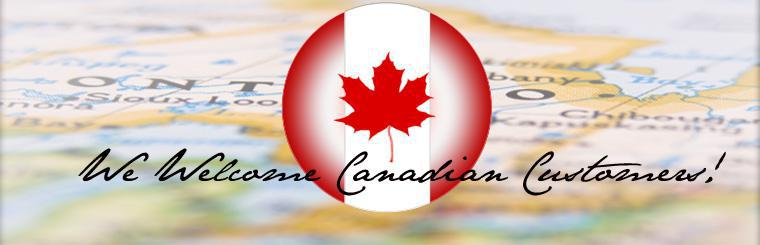 We welcome Canadian customers!