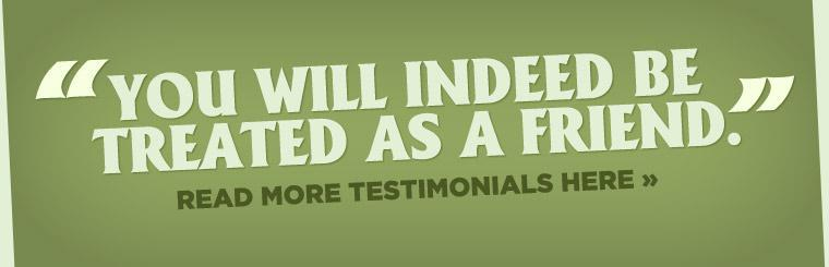 Click here to read our testimonials.