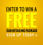 Enter To Win a Free Car Detailing Package. Sign up today