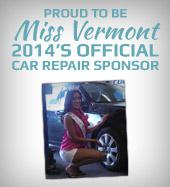 Proud to be Miss Vermont 2014's Official Car Repair Sponsor