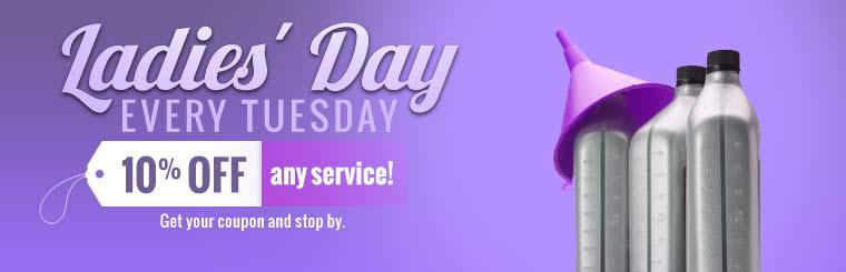 Every Tuesday is Ladies' Day! Get 10% off any service! Get your coupon and stop by.