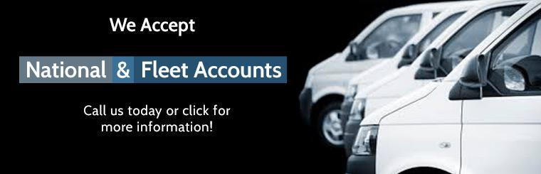 We Accept National and Fleet Accounts - Call Us Today For More Information!