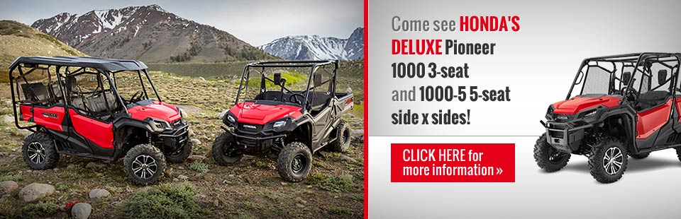 Come See Honda's Deluxe Pioneer 1000 3-seat and 1000-5 5-seat side x sides! Click here for more Information!