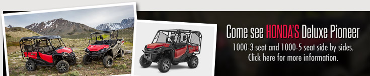 Come see Honda's Deluxe Pioneer 1000-3 seat and 1000-5 seat side by sides. Click here for more information.