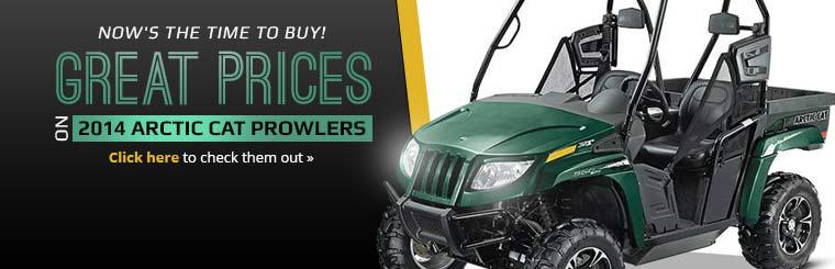 Great Prices on 2014 Arctic Cat Prowlers: Click here to view the models.