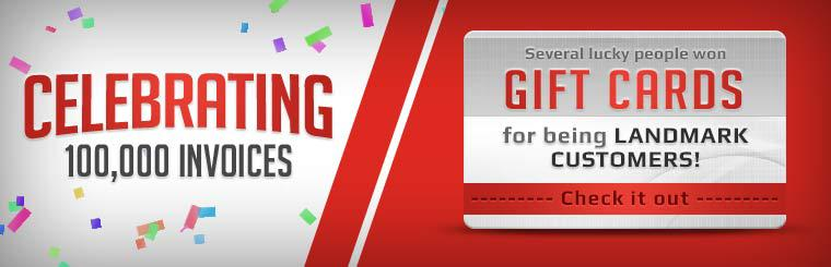 Celebrating 100,000 Invoices: Several lucky people won gift cards for being landmark customers! Click here for details.