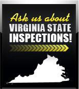 Ask us about Virginia State Inspections!