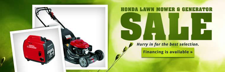 Honda Lawn Mower & Generator Sale: Hurry in for the best selection. Financing is available.