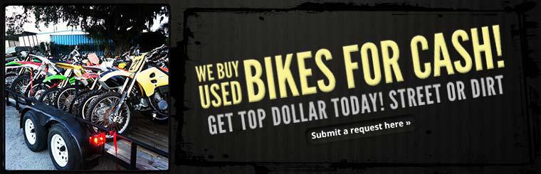We buy used bikes for cash! Get top dollar today! Click here to submit a request.