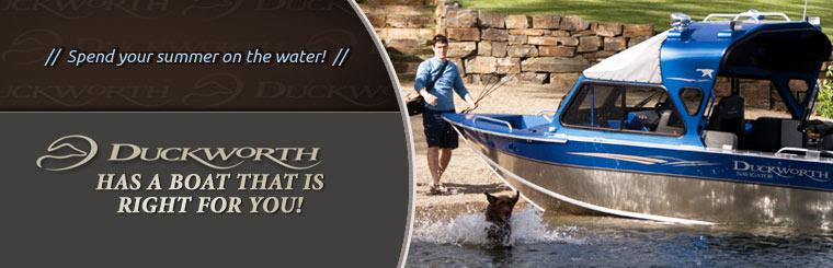 Spend your summer on the water in a Duckworth boat, click here to view the models.