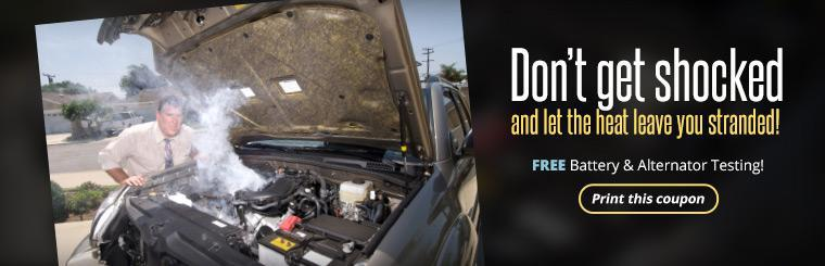 Don't get shocked and let the heat leave you stranded!  FREE Battery and Alternator Testing!